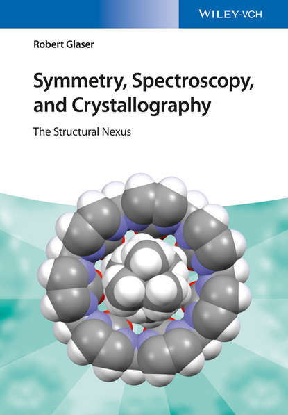 Robert Glaser Symmetry, Spectroscopy, and Crystallography. The Structural Nexus