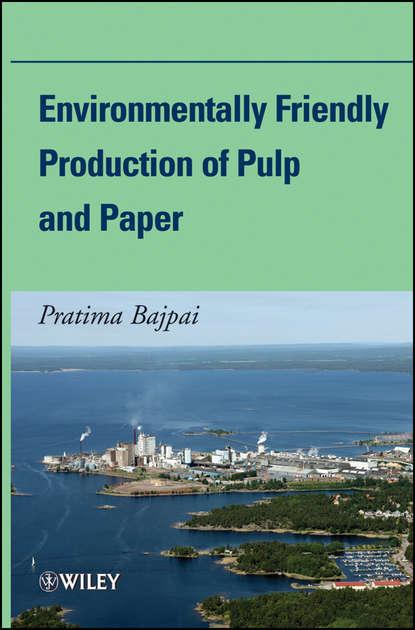 цена на Pratima Bajpai Environmentally Friendly Production of Pulp and Paper