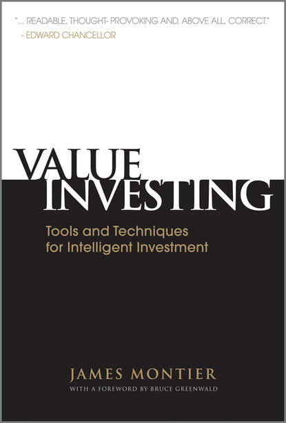 Фото - James Montier Value Investing. Tools and Techniques for Intelligent Investment charlie tian invest like a guru how to generate higher returns at reduced risk with value investing