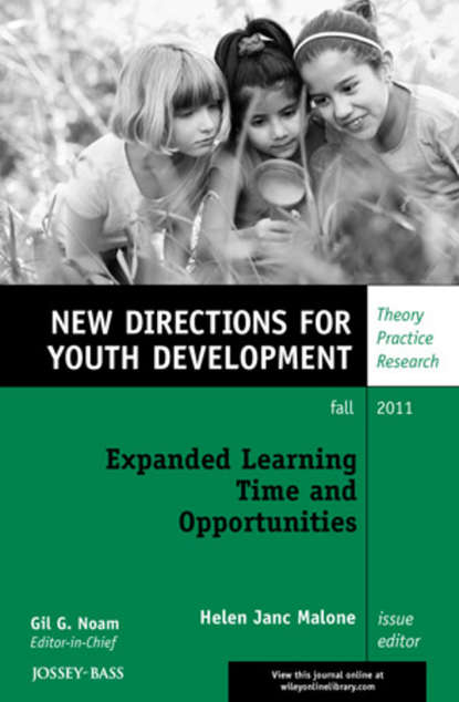 Expanded Learning Time and Opportunities. New Directions for Youth Development, Number 131