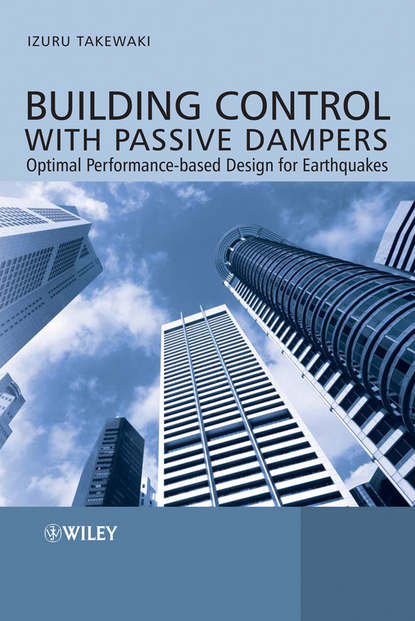 Izuru Takewaki Building Control with Passive Dampers. Optimal Performance-based Design for Earthquakes the passive solar andes refuge