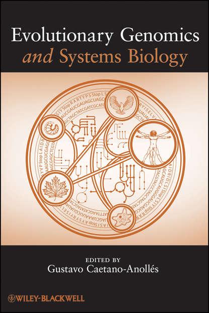 Gustavo Caetano-Anollés Evolutionary Genomics and Systems Biology группа авторов essentials of genomics and bioinformatics