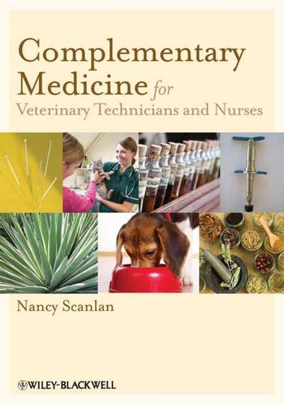 Nancy Scanlan Complementary Medicine for Veterinary Technicians and Nurses robert bill medical mathematics and dosage calculations for veterinary technicians