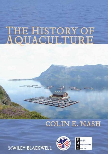 Colin Nash The History of Aquaculture din serdyuchenkova the journalists from the gateway history of client clinics of the greatest cardinal