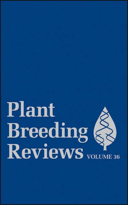 Фото - Jules Janick Plant Breeding Reviews, Volume 36 amil shah our genetic destiny understanding the secret of life