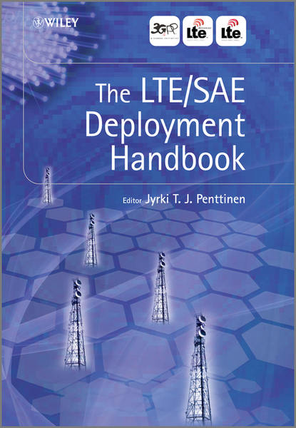 Фото - Jyrki T. J. Penttinen The LTE / SAE Deployment Handbook joydeep acharya heterogeneous networks in lte advanced