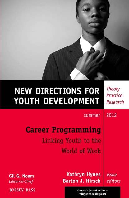 Hirsch Barton J. Career Programming: Linking Youth to the World of Work. New Directions for Youth Development, Number 134 youth messiah from scratch london