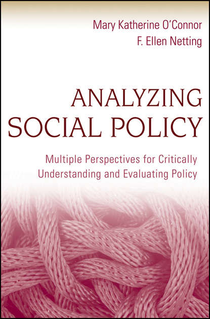 Netting F. Ellen Analyzing Social Policy. Multiple Perspectives for Critically Understanding and Evaluating Policy mckinney jennifer understanding and applying research design