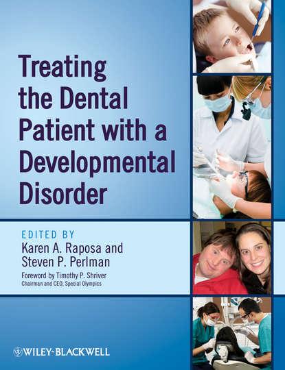 Raposa Karen A. Treating the Dental Patient with a Developmental Disorder недорого