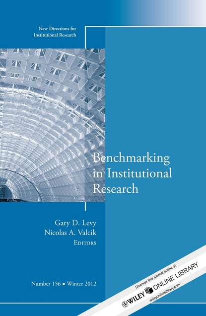 Levy Gary D. Benchmarking in Institutional Research. New Directions for Institutional Research, Number 156 rozana carducci qualitative inquiry for equity in higher education methodological innovations implications and interventions aehe volume 37 number 6