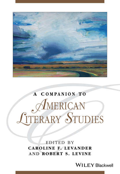 Levine Robert S. A Companion to American Literary Studies t v reed robert cantwell and the literary left