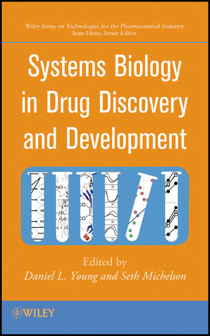 Young Daniel L. Systems Biology in Drug Discovery and Development группа авторов biomarkers in drug discovery and development