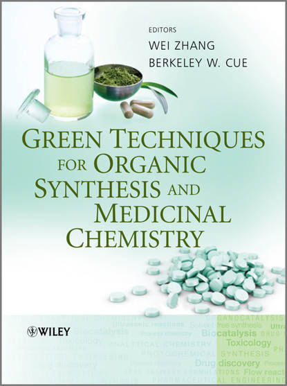 Zhang Wei Green Techniques for Organic Synthesis and Medicinal Chemistry недорого