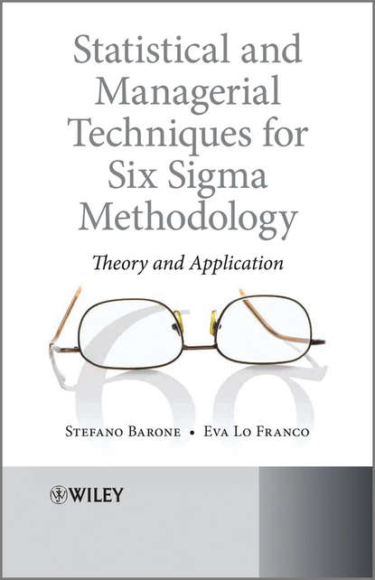 Barone Stefano Statistical and Managerial Techniques for Six Sigma Methodology. Theory and Application ian cox visual six sigma making data analysis lean