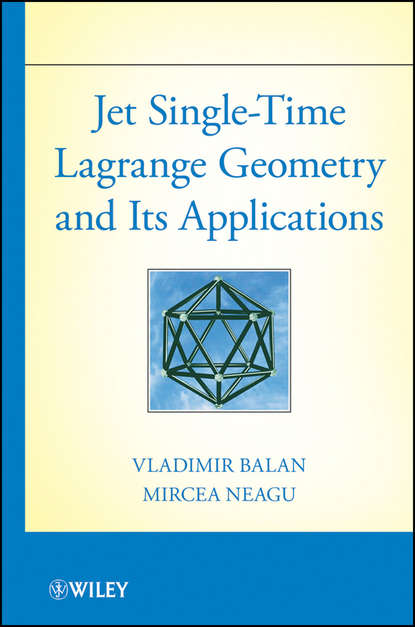 Balan Vladimir Jet Single-Time Lagrange Geometry and Its Applications vladimir safonov l nonequilibrium magnons theory experiment and applications