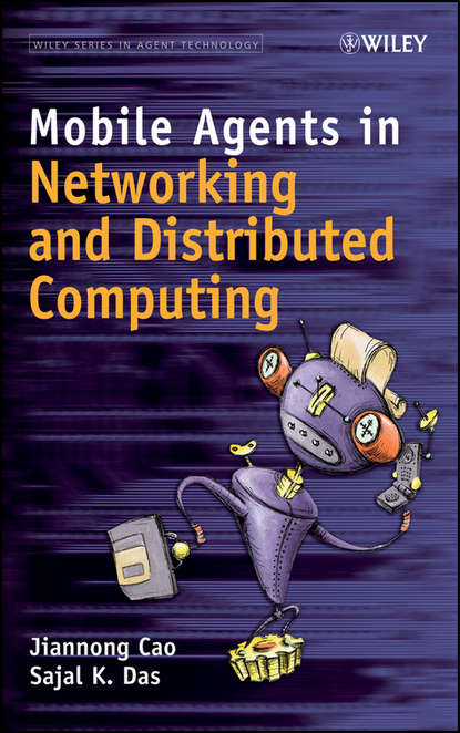 Cao Jiannong Mobile Agents in Networking and Distributed Computing agents of atlas