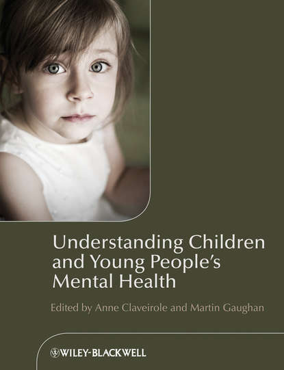 Claveirole Anne Understanding Children and Young People's Mental Health отсутствует spotlight on young children equity and diversity