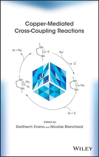 Фото - Blanchard Nicolas Copper-Mediated Cross-Coupling Reactions hartwig john f catalyzed carbon heteroatom bond formation