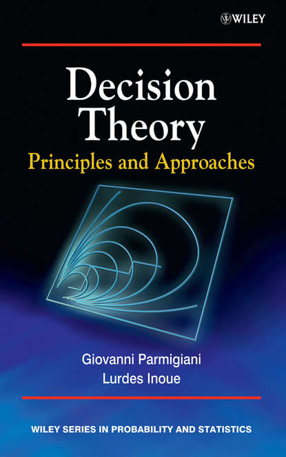 Decision Theory. Principles and Approaches
