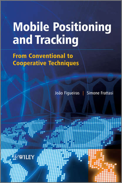 Mobile Positioning and Tracking. From Conventional to Cooperative Techniques