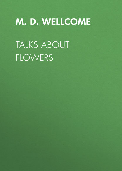 M. D. Wellcome Talks About Flowers
