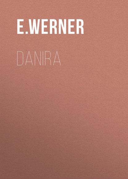 E. Werner Danira e werner under a charm vol i