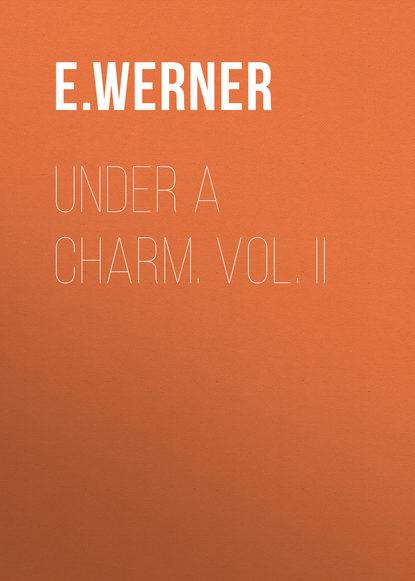 E. Werner Under a Charm. Vol. II a v e аптека официальный