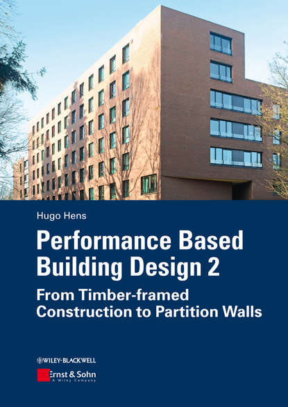 Hugo S. L. Hens Performance Based Building Design 2. From Timber-framed Construction to Partition Walls недорого