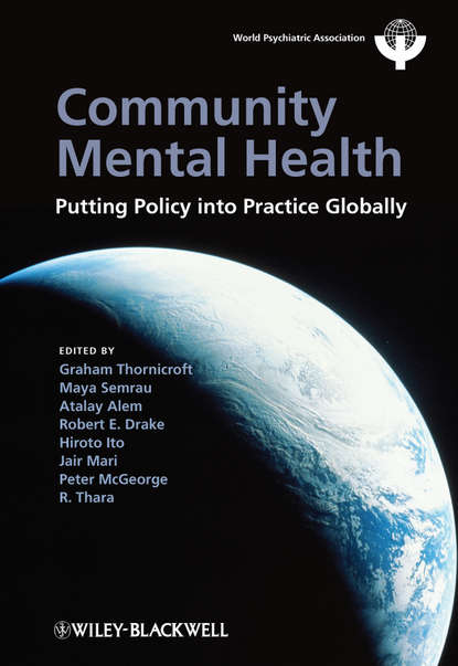 Graham Thornicroft Community Mental Health. Putting Policy Into Practice Globally optimal health strategy in poorest developing countries