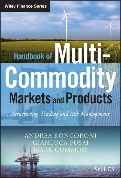 Gianluca Fusai Handbook of Multi-Commodity Markets and Products. Structuring, Trading and Risk Management helyette geman commodities and commodity derivatives modeling and pricing for agriculturals metals and energy