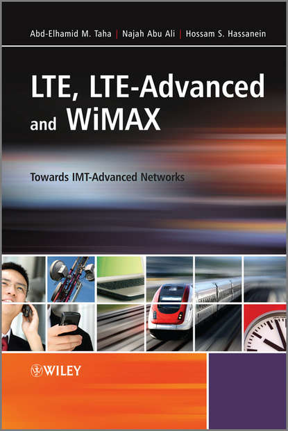 Фото - Hossam S. Hassanein LTE, LTE-Advanced and WiMAX joydeep acharya heterogeneous networks in lte advanced