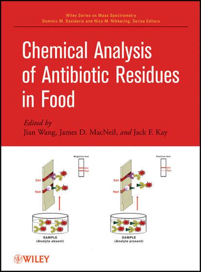 jian wang chemical analysis of antibiotic residues in food Группа авторов Chemical Analysis of Antibiotic Residues in Food