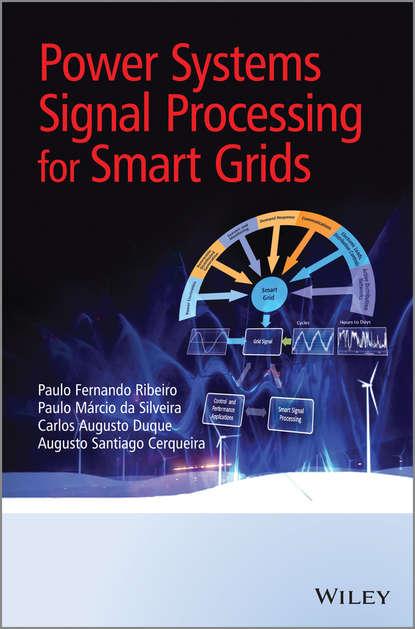 Paulo Fernando Ribeiro Power Systems Signal Processing for Smart Grids paulo fernando ribeiro power systems signal processing for smart grids