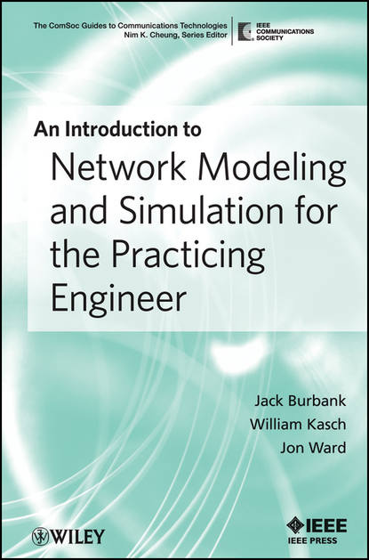 William Kasch T.M. An Introduction to Network Modeling and Simulation for the Practicing Engineer dac nhuong le network modeling simulation and analysis in matlab