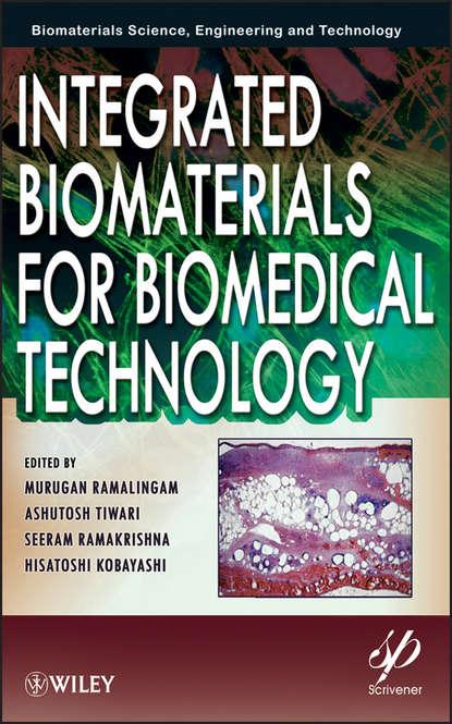 Фото - Группа авторов Integrated Biomaterials for Biomedical Technology kalia susheel biopolymers biomedical and environmental applications