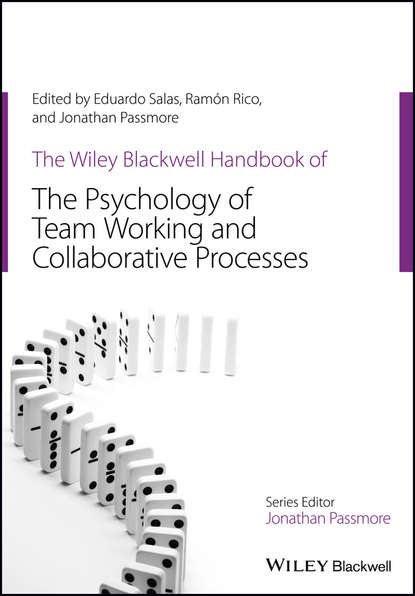Eduardo Salas The Wiley Blackwell Handbook of the Psychology of Team Working and Collaborative Processes jeffrey kleinberg l the wiley blackwell handbook of group psychotherapy