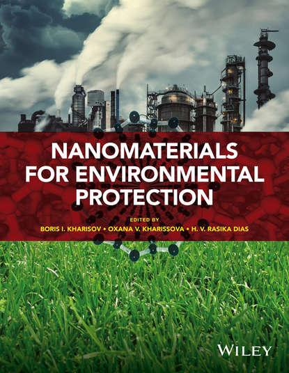 Oxana Kharissova V. Nanomaterials for Environmental Protection applied nanotechnology