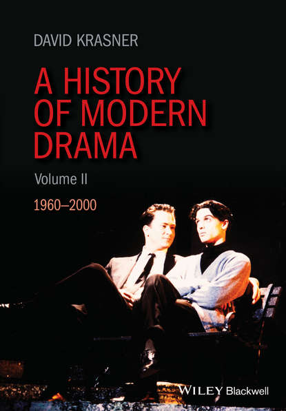 David Krasner A History of Modern Drama, Volume II. 1960 - 2000 edward albee s dramatic vision of women