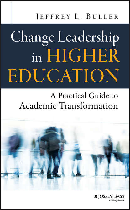 Jeffrey Buller L. Change Leadership in Higher Education. A Practical Guide to Academic Transformation jeffrey l buller best practices in faculty evaluation a practical guide for academic leaders