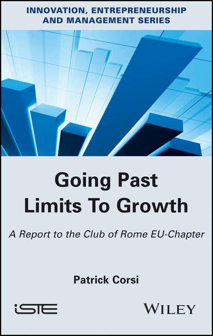 Patrick Corsi Going Past Limits To Growth николай конюхов psycho cosmic energies and economic growth