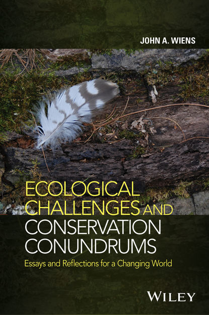 John Wiens A. Ecological Challenges and Conservation Conundrums. Essays and Reflections for a Changing World alejandro vagelli a the banggai cardinalfish natural history conservation and culture of pterapogon kauderni