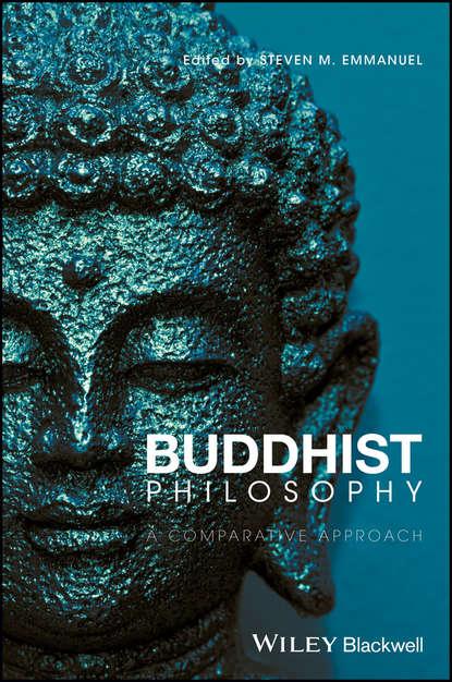 Фото - Steven M. Emmanuel Buddhist Philosophy. A Comparative Approach helen westgeest video art theory a comparative approach