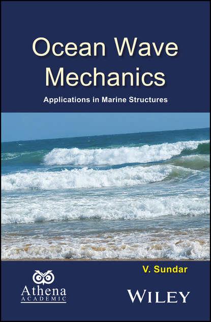 V. Sundar Ocean Wave Mechanics. Applications in Marine Structures fuzzy ideals in algebraic structures