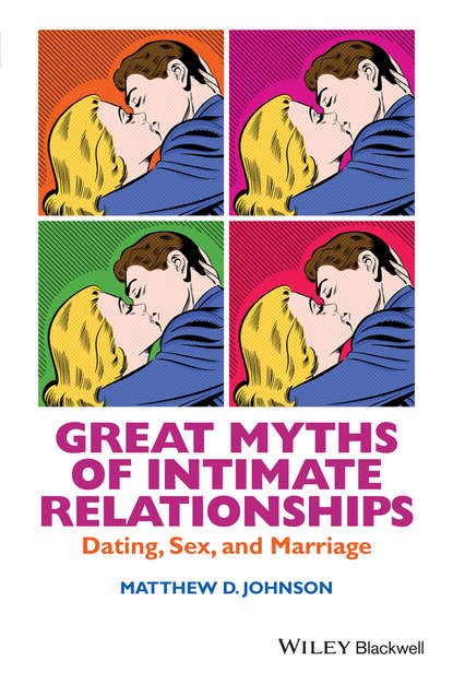 Matthew D. Johnson Great Myths of Intimate Relationships недорого