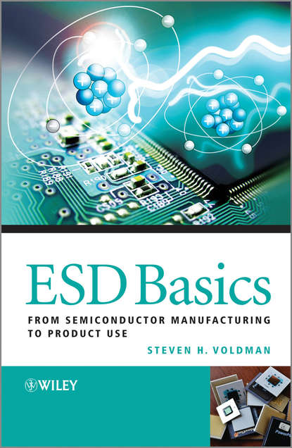 Steven Voldman H. ESD Basics. From Semiconductor Manufacturing to Product Use harald gossner system level esd co design