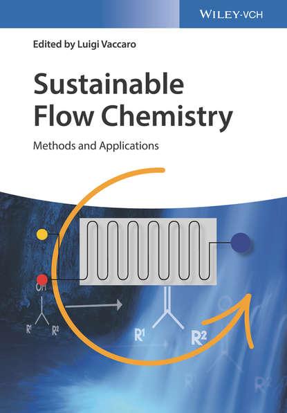 Группа авторов Sustainable Flow Chemistry группа авторов sustainable flow chemistry
