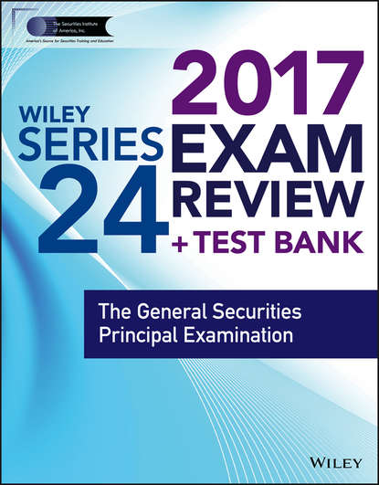 Wiley Wiley FINRA Series 24 Exam Review 2017. The General Securities Principal Examination wiley wiley finra series 63 exam review 2017 the uniform securities sate law examination