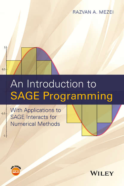 Razvan Mezei A. An Introduction to SAGE Programming. With Applications to SAGE Interacts for Numerical Methods pere colet stochastic numerical methods an introduction for students and scientists