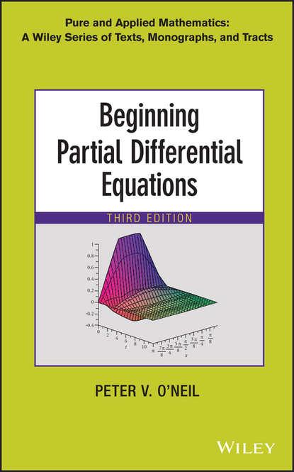 Peter V. O'Neil Beginning Partial Differential Equations daniel arrigo j symmetry analysis of differential equations an introduction