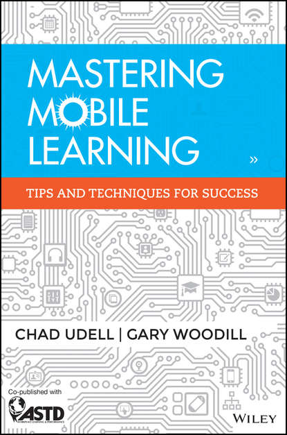 Chad Udell Mastering Mobile Learning jamie mcquiggan mobile learning a handbook for developers educators and learners
